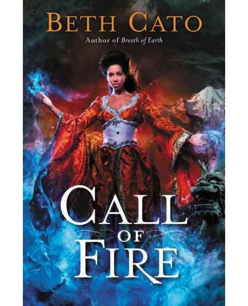 Call of Fire -  (Blood of Earth) by Beth Cato (Paperback) - image 1 of 1