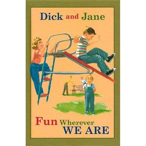 Dick and Jane Fun Wherever We Are - (Dick and Jane (Hardcover)) (Hardcover) - image 1 of 1