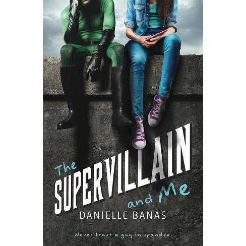 The Supervillain and Me - by  Danielle Banas (Paperback) - image 1 of 1
