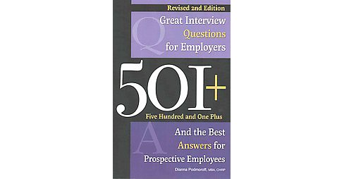501+ Great Interview Questions for Employers and the Best Answers for Prospective Employees (Revised) - image 1 of 1