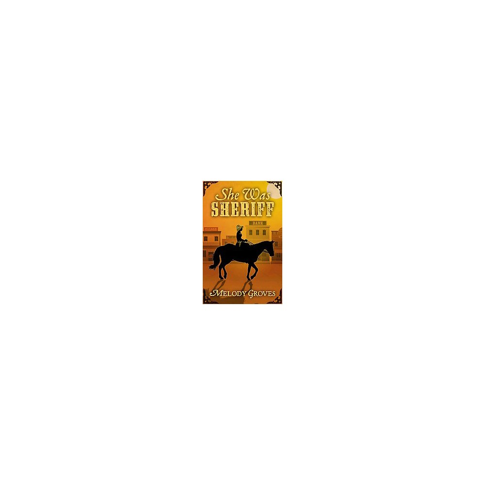 She Was Sheriff (Hardcover) (Melody Groves)
