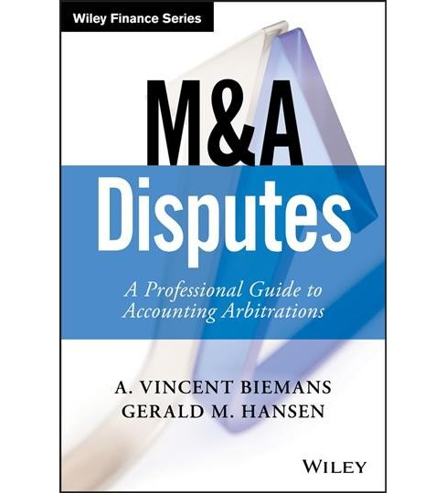M&A Disputes : A Professional Guide to Accounting Arbitrations (Hardcover) (A. Vincent Biemans & Gerald - image 1 of 1