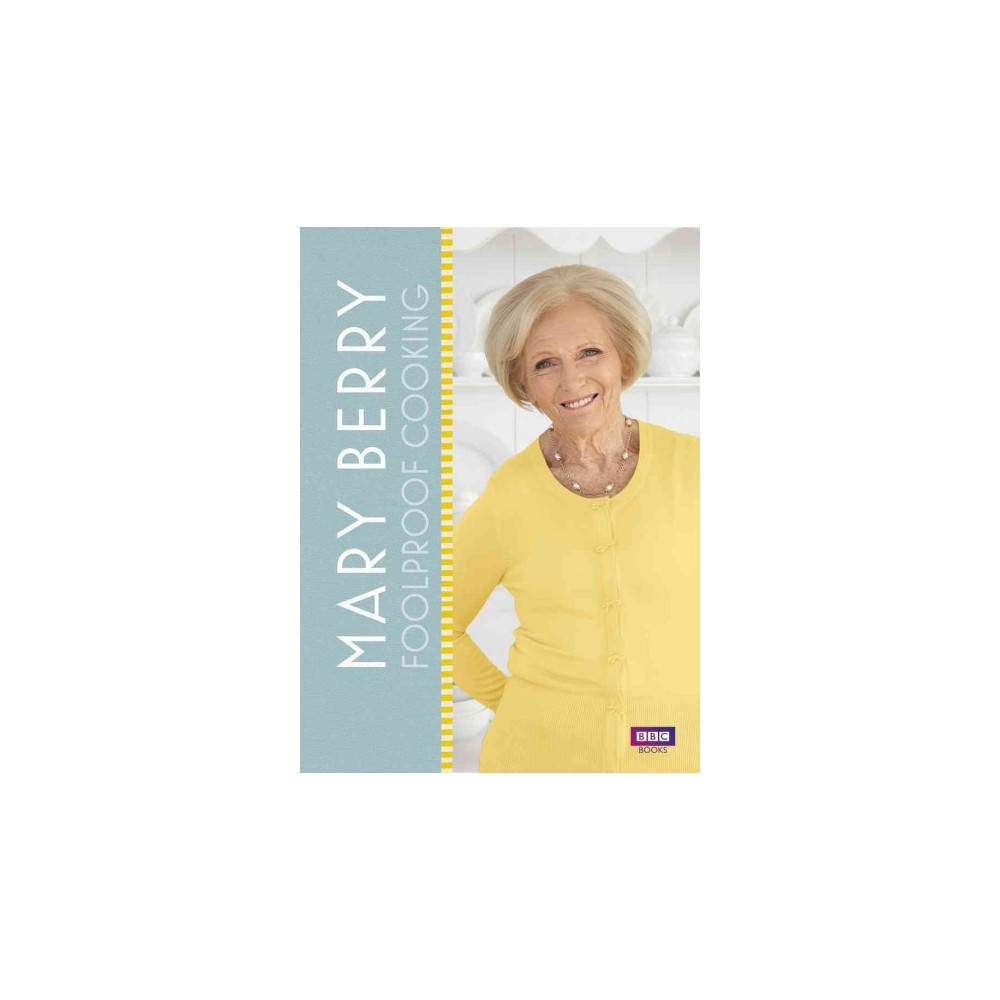 Mary Berry : Foolproof Cooking (Hardcover)