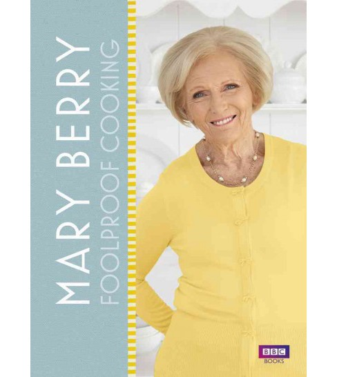 Mary Berry : Foolproof Cooking (Hardcover) - image 1 of 1