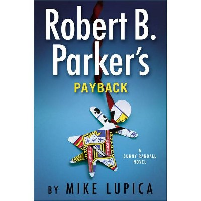 Robert B. Parker's Payback - (Sunny Randall) by  Mike Lupica (Hardcover)