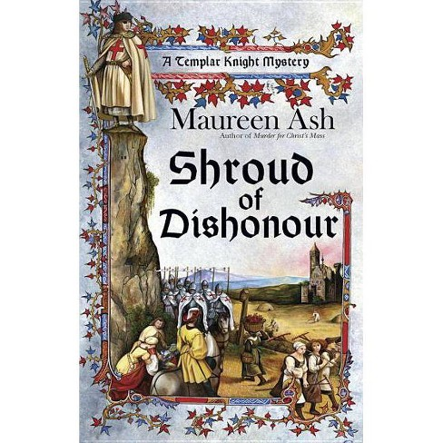 Shroud of Dishonour - (Templar Night Mystery) by  Maureen Ash (Paperback) - image 1 of 1