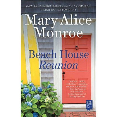 Beach House Reunion -  Reprint (Beach House) by Mary Alice Monroe (Paperback)