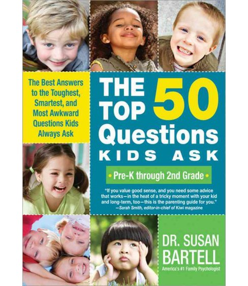 Top 50 Questions Kids Ask : Pre-K Through 2nd Grade: The Best Answers to the Toughest, Smartest, and - image 1 of 1
