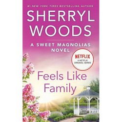 Feels Like Family - (Sweet Magnolias Novel, 3) by Sherryl Woods (Paperback)