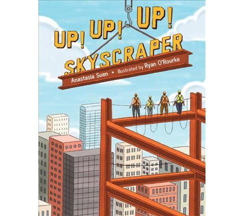 Up! Up! Up! Skyscraper -  by Anastasia Suen (School And Library) - image 1 of 1