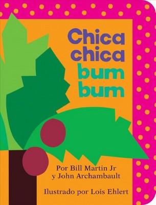 Chica Chica Bum Bum - (Chicka Chicka Book)by Bill Martin Jr & John Archambault (Board_book)