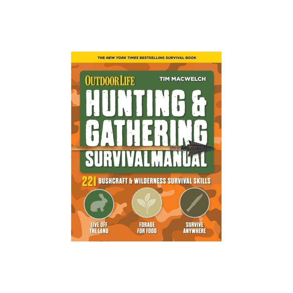 Hunting Gathering Survival Manual By Tim Macwelch Paperback