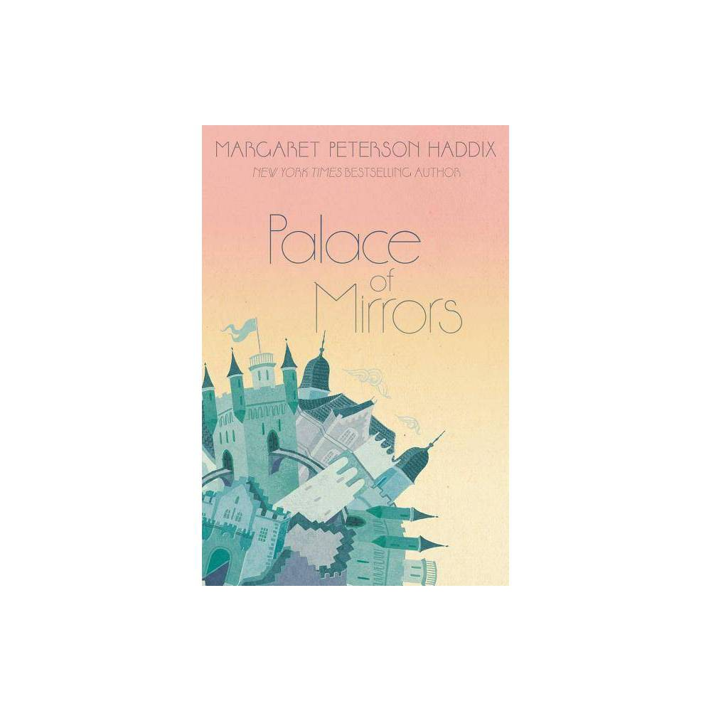 Palace of Mirrors - (Palace Chronicles) by Margaret Peterson Haddix (Paperback) Discounts