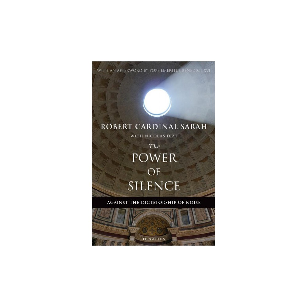 Power of Silence : Against the Dictatorship of Noise (Paperback) (Robert Cardinal Sarah)