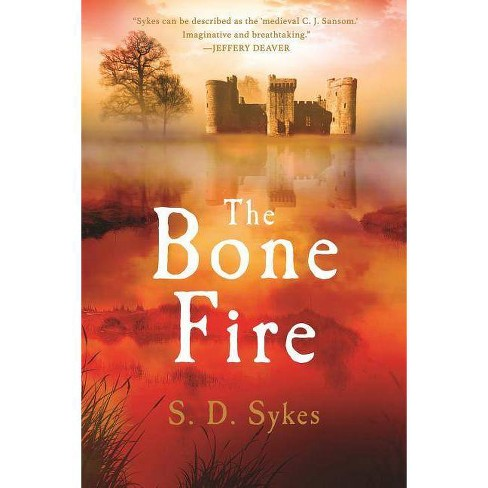 The Bone Fire - (Somershill Manor Mysteries) by  S D Sykes (Hardcover) - image 1 of 1