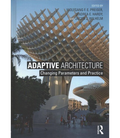 Adaptive Architecture : Changing Parameters and Practice (Hardcover) - image 1 of 1