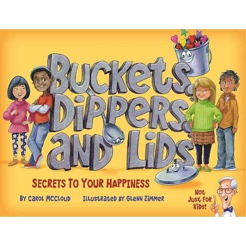 Buckets, Dippers, and Lids - by  Carol McCloud (Paperback) - image 1 of 1