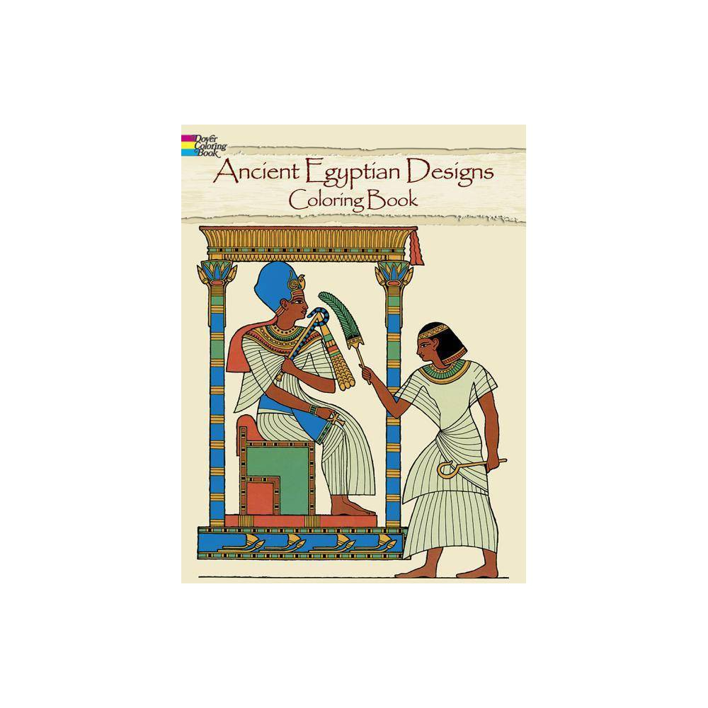 Ancient Egyptian Designs Coloring Book Dover Design Coloring Books By Ed Sibbett Paperback