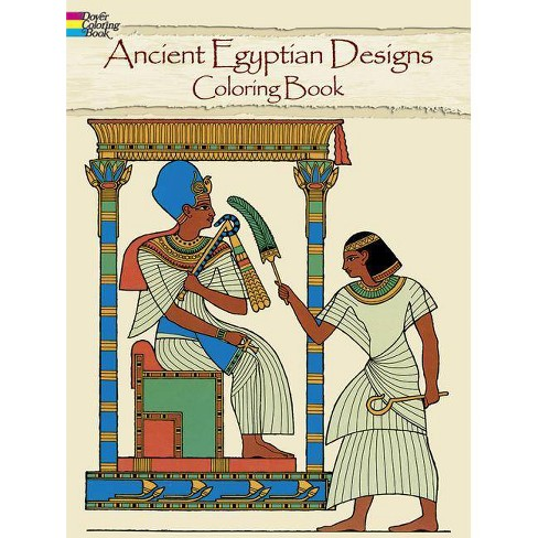 Ancient Egyptian Designs Coloring Book - (Dover Design Coloring Books) by  Ed Sibbett (Paperback)
