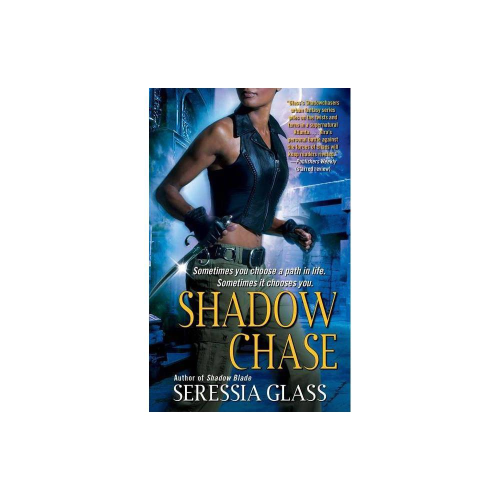 Shadow Chase - by Seressia Glass (Paperback)