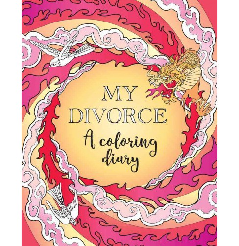 My Divorce : A Coloring Diary. - image 1 of 1