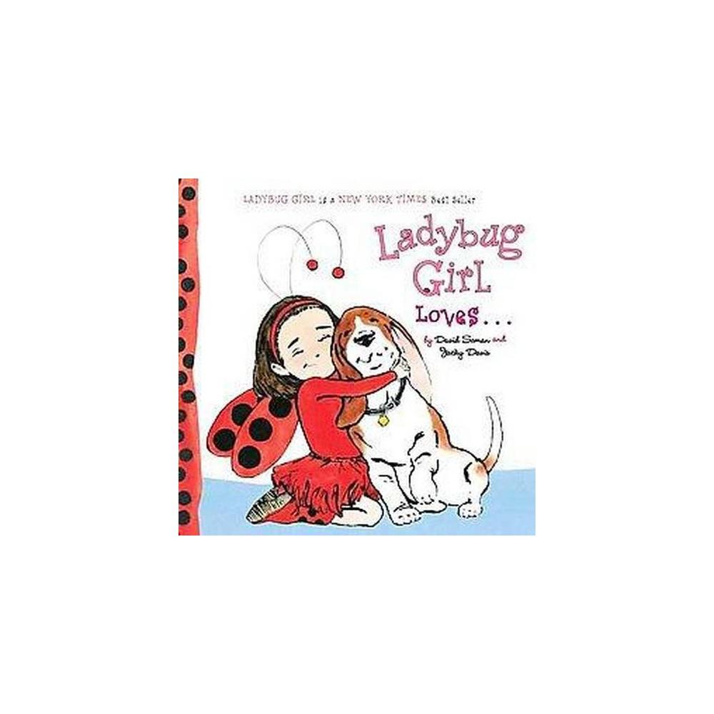 Ladybug Girl Loves... (Board) by Jacky Davis