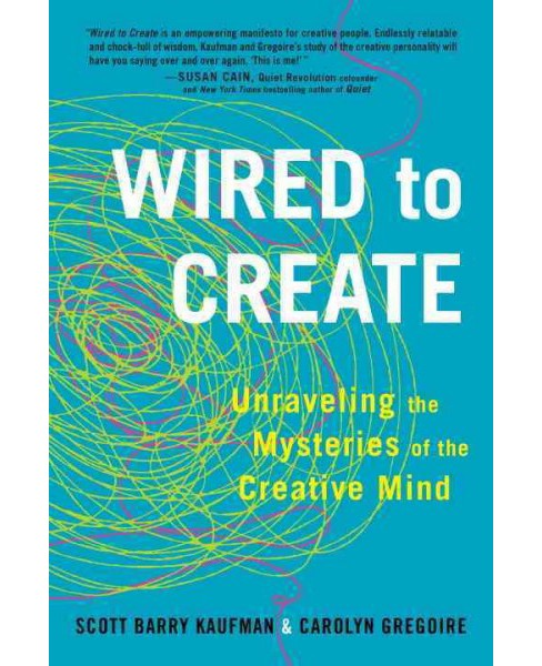 Wired to Create : Unraveling the Mysteries of the Creative Mind (Reprint) (Paperback) (Scott Barry - image 1 of 1