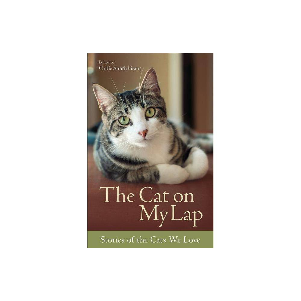 The Cat On My Lap By Callie Smith Grant Paperback