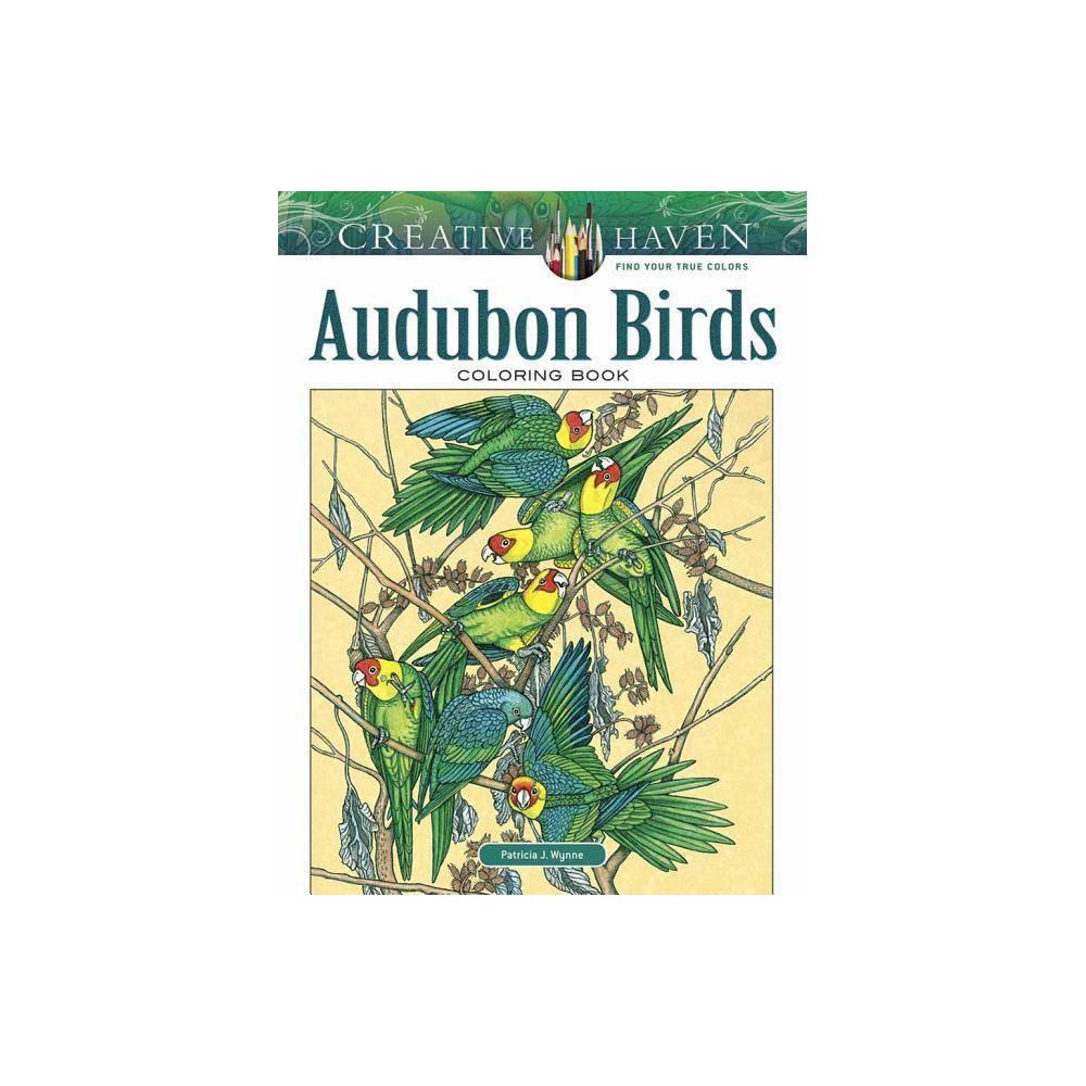 Creative Haven Audubon Birds Coloring Book Creative Haven Coloring Books By Patricia J Wynne
