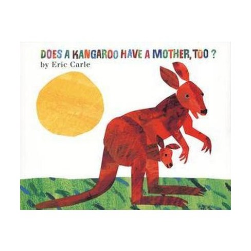 Does a Kangaroo Have a Mother, Too? Board Book - by  Eric Carle (Board_book) - image 1 of 1