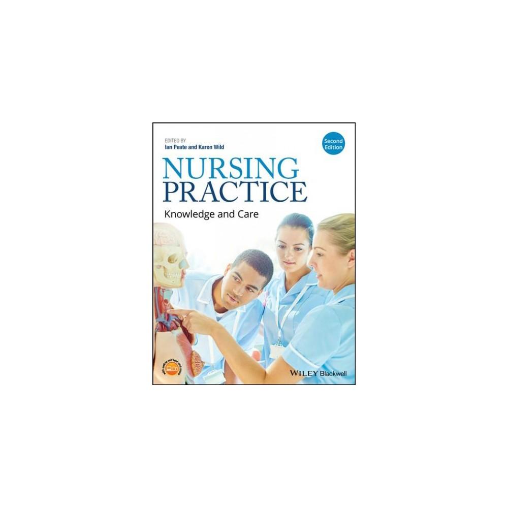 Nursing Practice : Knowledge and Care (Paperback) (Karen Wild)