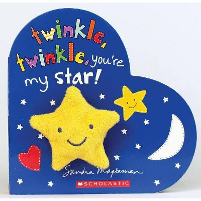 Twinkle, Twinkle, You're My Star - by Sandra Magsamen (Hardcover)