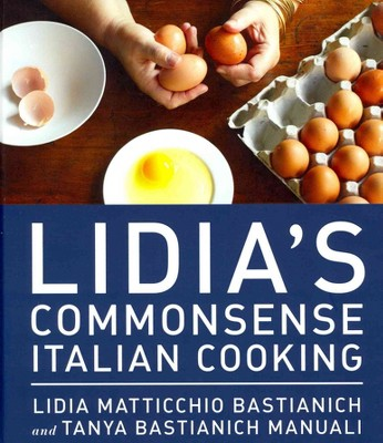Lidia's Commonsense Italian Cooking : 150 Delicious and Simple Recipes Anyone Can Master (Hardcover)