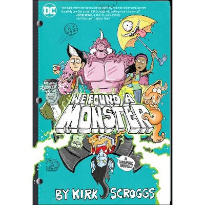 We Found a Monster - by  Kirk Scroggs (Paperback)