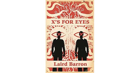 X's for Eyes (Paperback) (Laird Barron) - image 1 of 1