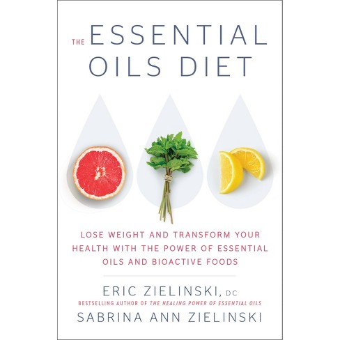Essential Oils Diet : Lose Weight and Transform Your Health With the Power of Essential Oils and  - image 1 of 1