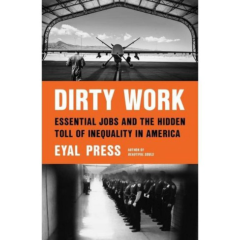Dirty Work - by  Eyal Press (Hardcover) - image 1 of 1