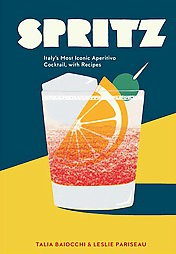Spritz : Italy's Most Iconic Aperitivo Cocktail, With Recipes (Hardcover)(Talia Baiocchi)