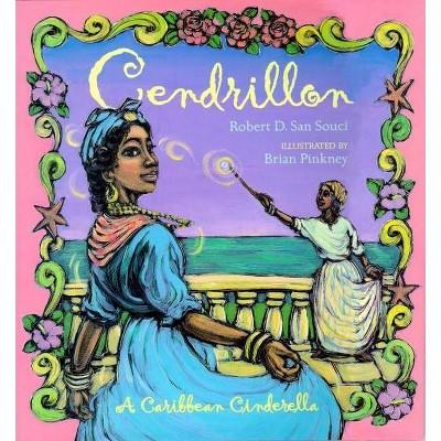Cendrillon - by  Robert D San Souci (Hardcover)