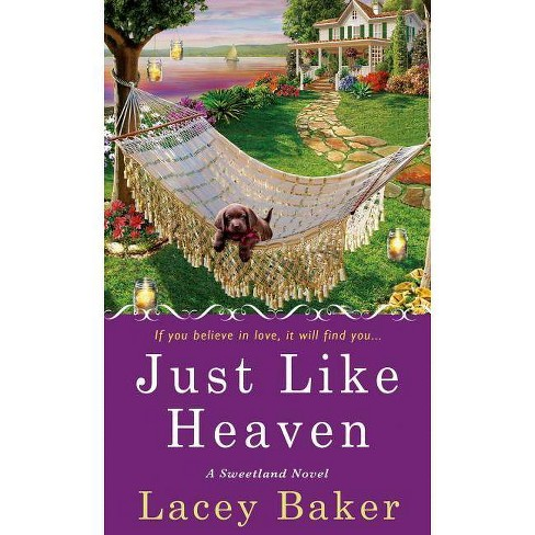 Just Like Heaven - (Sweetland Novel) by  Lacey Baker (Paperback) - image 1 of 1
