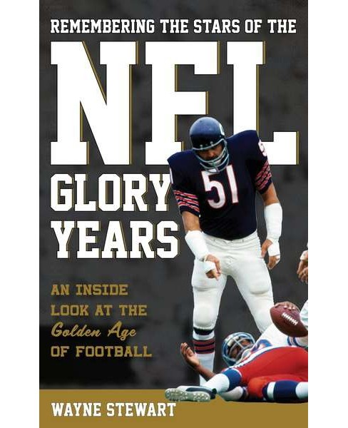 Remembering the Stars of the NFL Glory Years : An Inside Look at the Golden Age of Football (Hardcover) - image 1 of 1
