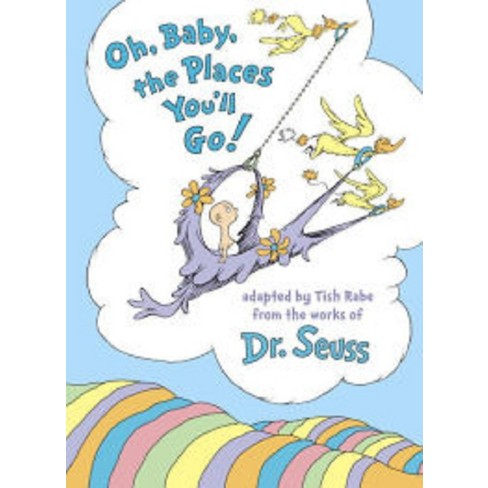 Oh, Baby, the Places You'll Go! by Tish Rabe and Dr. Seuss (Hardcover) by Tish Rabe - image 1 of 1