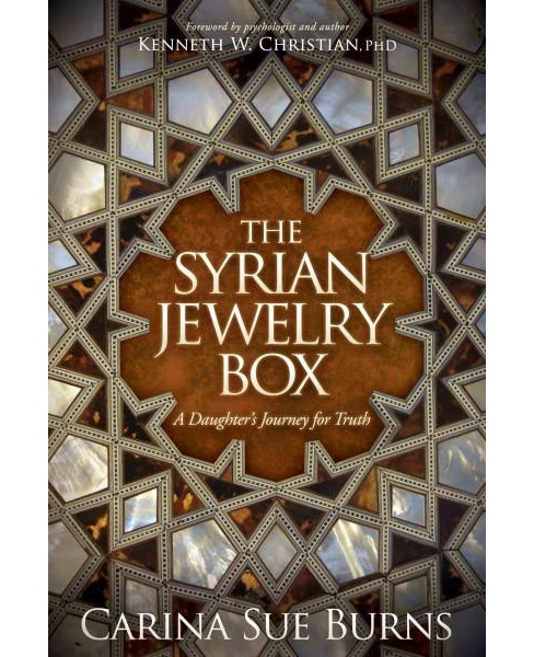 Syrian Jewelry Box : A Daughter's Journey for Truth (Paperback) (Carina Sue Burns) - image 1 of 1