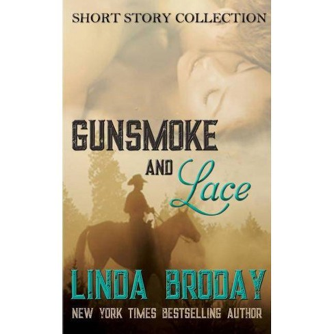 Gunsmoke and Lace - by  Linda Broday (Paperback) - image 1 of 1