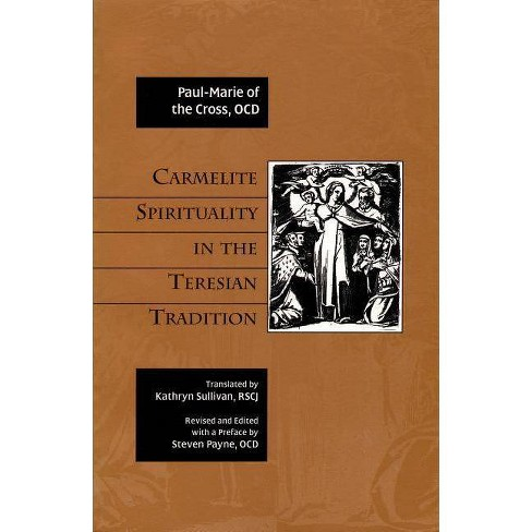 Carmelite Spirituality in the Teresian Tradition - by  Paul-Marie of the Cross (Paperback) - image 1 of 1