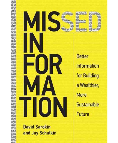 Missed Information : Better Information for a Wealthier, Fairer, and More Sustainable World (Hardcover) - image 1 of 1
