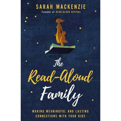 The Read-Aloud Family - by  Sarah MacKenzie (Paperback) - image 1 of 1