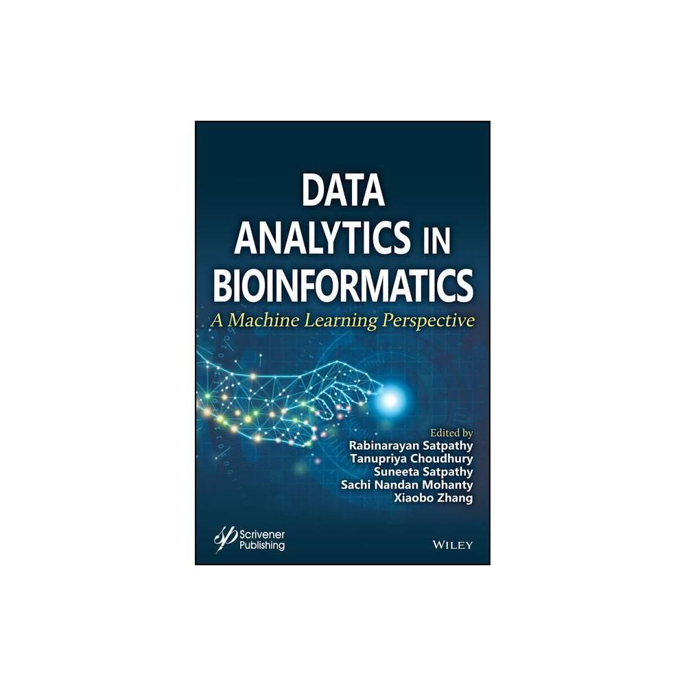 Data Analytics In Bioinformatics By Rabinarayan Satpathy Tanupriya Choudhury Suneeta Satpathy Sachi Nandan Mohanty Xiaobo Zhang