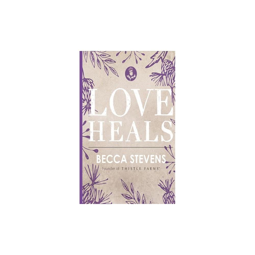 Love Heals (Unabridged) (CD/Spoken Word) (Becca Stevens)