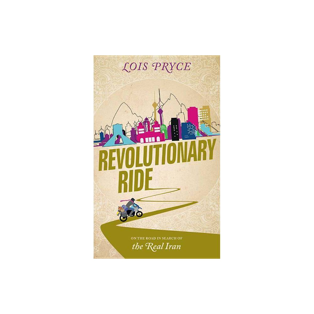 Best Online Revolutionary Ride By Lois Pryce Paperback